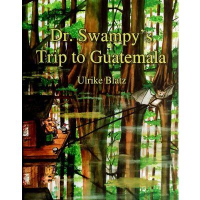 Dr. Swampy's Trip to Guatemala