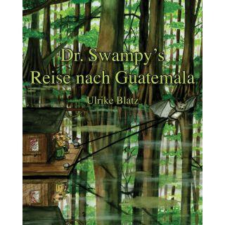 Dr. Swampy's Reise nach Guatemala